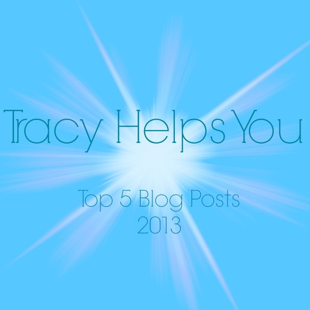 Tracy Helps You Top 5 Blog Posts 2013