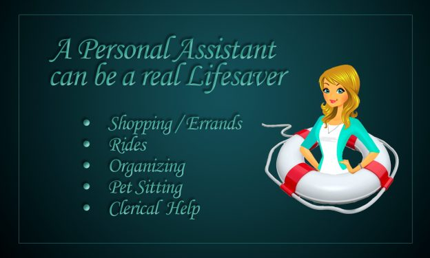 An assistant can be a real lifesaver.