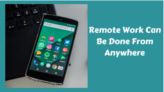 Remote Work Can Be Done From Anywhere